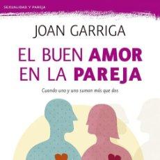 Libros antiguos: EL BUEN AMOR EN LA PAREJA. - GARRIGA, JOAN.. Lote 210712052