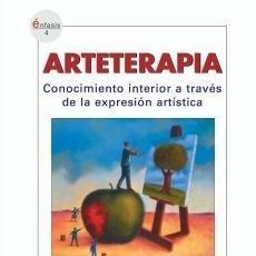 Libros antiguos: ARTETERAPIA. CONOCIMIENTO INTERIOR A TRAVÉS DE LA EXPRESIÓN ARTÍSTICA. - LÓPEZ FERNÁNDEZ CAO, MARIÁN. Lote 210712130