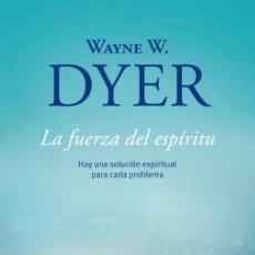 Libros antiguos: LA FUERZA DEL ESPÍRITU. - DYER,WAYNE W... Lote 210988131
