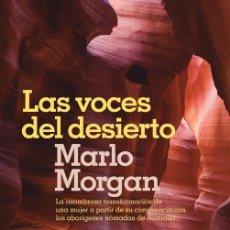 Libros antiguos: LAS VOCES DEL DESIERTO. - MORGAN, MARLO.. Lote 210988470