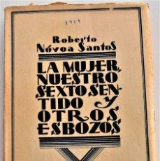 Livros antigos: LA MUJER NUESTRO SEXTO SENTIDO Y OTROS ESBOZOS - ROBERTO NÓVOA SANTOS - BIBLIOTECA NUEVA MADRID 1929. Lote 215638820