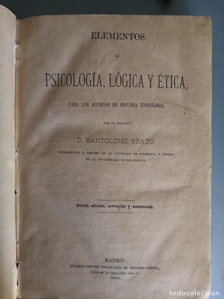 Libros antiguos: Elementos de Psicología , Lógica y Ética 5ª Edición de Bartolomé Beato - Foto 4 - 216839558