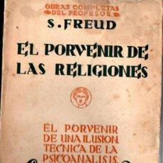 Libros antiguos: S. FREUD : EL PORVENIR DE LAS RELIGIONES (BIBLIOTECA NUEVA, 1930). Lote 217586636