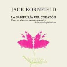 Libros antiguos: LA SABIDURIA DEL CORAZÓN. - KORNFIELD, JACK.. Lote 217965555