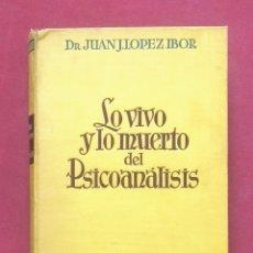 Libros antiguos: LO VIVO Y LO MUERTO DEL PSICOANALISIS - LOPEZ IBOR - PRIMERA EDICION - 1936. Lote 219044876
