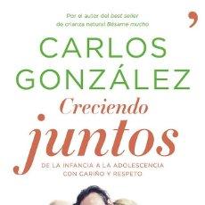 Libros antiguos: CRECIENDO JUNTOS. - GÓNZALEZ, CARLOS.. Lote 221859881