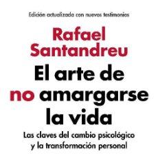Libros antiguos: EL ARTE DE NO AMARGARSE LA VIDA (EDICIÓN AMPLIADA Y ACTUALIZADA). - SANTANDREU, RAFAEL.. Lote 221860128