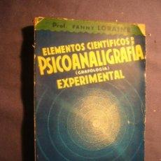 Libros antiguos: F. LORAINE: - ELEMENTOS CIENTÍFICOS DE PSICOANALIGRAFÍA (GRAFOLOGÍA) EXPERIMENTAL - (BARCELONA,1932). Lote 222166832