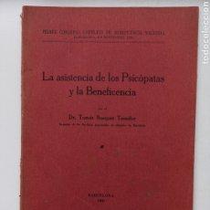 Libros antiguos: LIBRO LA ASISTENCIA DE LOS PSICÓPATAS YA LA BENEFICENCIA DE 1930. DR. TOMÁS BUQUET TEIXIDOR.. Lote 223716752
