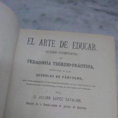 Libros antiguos: PRPM 51 EL ARTE DE EDUCAR . TOMO 1. JULIÁN LÓPEZ CATALÁN. BARCELONA 1883. Lote 224632358