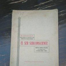Libros antiguos: EL SER SUBCONSCIENTE. FENOMENOS DE PSICOLOGIA NORMAL Y ANORMAL GELEY, DR. GUSTAVO. MÉXICO, 1912. Lote 227875945