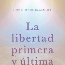 Livros antigos: LA LIBERTAD PRIMERA Y ÚLTIMA. - KRISHNAMURTI, JIDDU.. Lote 232749480