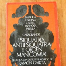 Livros antigos: PSIQUIATRÍA, ANTIPSIQUIATRÍA Y ORDEN MANICOMIAL.. Lote 234398595