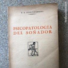 Libros antiguos: SILVA UZCÁTEGUI. PSICOPATOLOGÍA DEL SOÑADOR. EDITORIAL ARALUCE. 1931. Lote 236501085