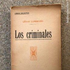 Livros antigos: CÉSAR LOMBROSO. LOS CRIMINALES. EDITORIAL ATLANTE.. Lote 236503705