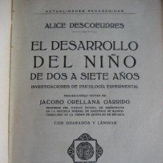 Libros antiguos: EL DESARROLO DEL NIÑO DE DOS A SIETE AÑOS. 1929. ALICE DESCOEUDRES.. Lote 236529015