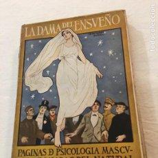 Libros antiguos: M. ROSO DE LUNA. LA DAMA DEL SUEÑO. PÁGINAS DE PSICOLOGIA MASCULINA TOMADAS.., MADRID, 1918.. Lote 239365570