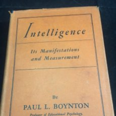 Libros antiguos: INTELLIGENCE ITS MANIFESTATIONS AND MEASUREMENTS PAUL L BOYNTON 1933. OTRIGINAL EN INGLÉS. EX LIBRIS. Lote 240156230
