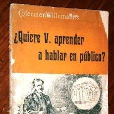 Libros antiguos: ¿QUIERE USTED APRENDER A HABLAR EN PÚBLICO? POR EMILIO GANTE DE ED. F. GRANADA CÍA. EN BARCELONA S/F. Lote 241317880