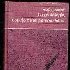 Libros antiguos: LA GRAFOLOGÍA, ESPEJO DE LA PERSONALIDAD, ADOLFO NANOT. Lote 243148115