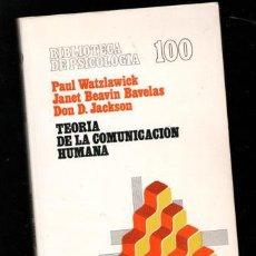 Libros antiguos: TEORÍA DE LA COMUNICACIÓN HUMANA, OAYK WATZLAWICK, JANET BEAVIN BAVELAS. DON DL HACKSON. Lote 243148150