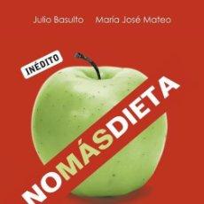 Libros antiguos: NO MÁS DIETA. - BASULTO, JULIO /M.ª JOSÉ MATEO.. Lote 243520075
