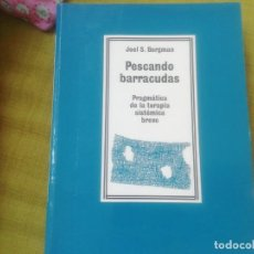 Libros antiguos: PESCANDO BARRACUDAS. PRAGMÀTICA DE LA TERÀPIA SISTÈMICA BREVE. JOEL BERGMAN. Lote 244859570