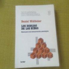Libros antiguos: LOS DIBUJOS DE LOS NIÑOS. BASES PARA UNA INTERPRETACIÓN PSICOLÒGICA. DANIEL WIDLOCHER. Lote 244865485