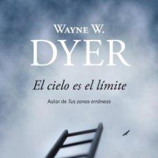 Libros antiguos: EL CIELO ES EL LÍMITE. - DYER,WAYNE W... Lote 245521095