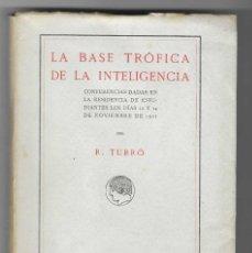 Libros antiguos: LA BASE TRÓFICA DE LA INTELIGENCIA. R. TURRÓ. RESIDENCIA DE ESTUDIANTES. 1918. Lote 246560805