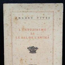 Libros antiguos: L'ENTUSIASME ES LA SAL DE L'ANIMA. AMADEU VIVES. 1927.CCTT. Lote 254566635