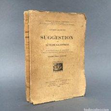 Libros antiguos: 1922 - SUGGESTION ET AUTOSUGGESTION - SUGESTIÓN - PSICOLOGÍA. Lote 259758400