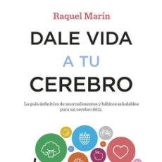 Libros antiguos: DALE VIDA A TU CEREBRO. - MARÍN, RAQUEL.. Lote 261643170