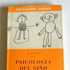 Libros antiguos: PSICOLOGIA DEL NIÑO - ROBERT GAUPP - EDITORIAL LABOR. 1936. Lote 261887805