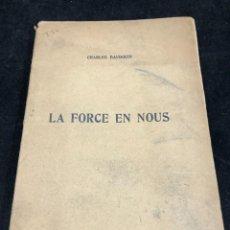 Libros antiguos: LA FORCE EN NOUS, PAR CHARLES BAUDOUIN. 1923 SOCIETÉ IORRAINE DE PSYCHOLOGIE APPLIQUÉE-NANCY. Lote 262246425