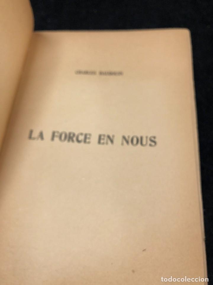 Libros antiguos: LA FORCE EN NOUS, par CHARLES BAUDOUIN. 1923 Societé Iorraine de Psychologie Appliquée-Nancy - Foto 3 - 262246425