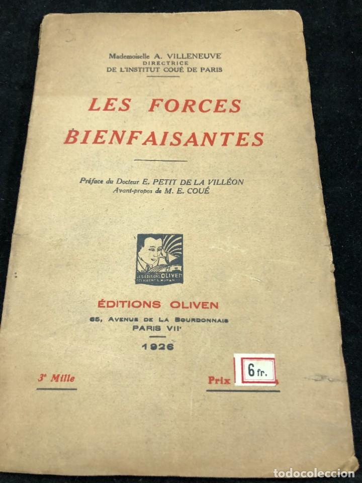 LES FORCES BIENFAISANTES. A. VILLENEUVE. EDITIONS OLIVEN. 1926. FRANCÉS. (Libros Antiguos, Raros y Curiosos - Pensamiento - Psicología)