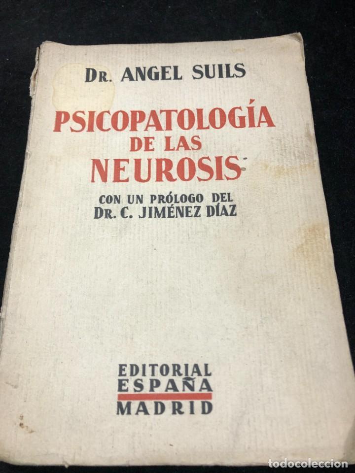 PSICOPATOLOGÍA DE LAS NEUROSIS. ANGEL SUILS EDITORIAL ESPAÑA 1933. DEDICATORIA Y FIRMA DEL AUTOR (Libros Antiguos, Raros y Curiosos - Pensamiento - Psicología)