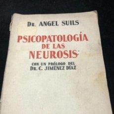 Libros antiguos: PSICOPATOLOGÍA DE LAS NEUROSIS. ANGEL SUILS EDITORIAL ESPAÑA 1933. DEDICATORIA Y FIRMA DEL AUTOR. Lote 262991785