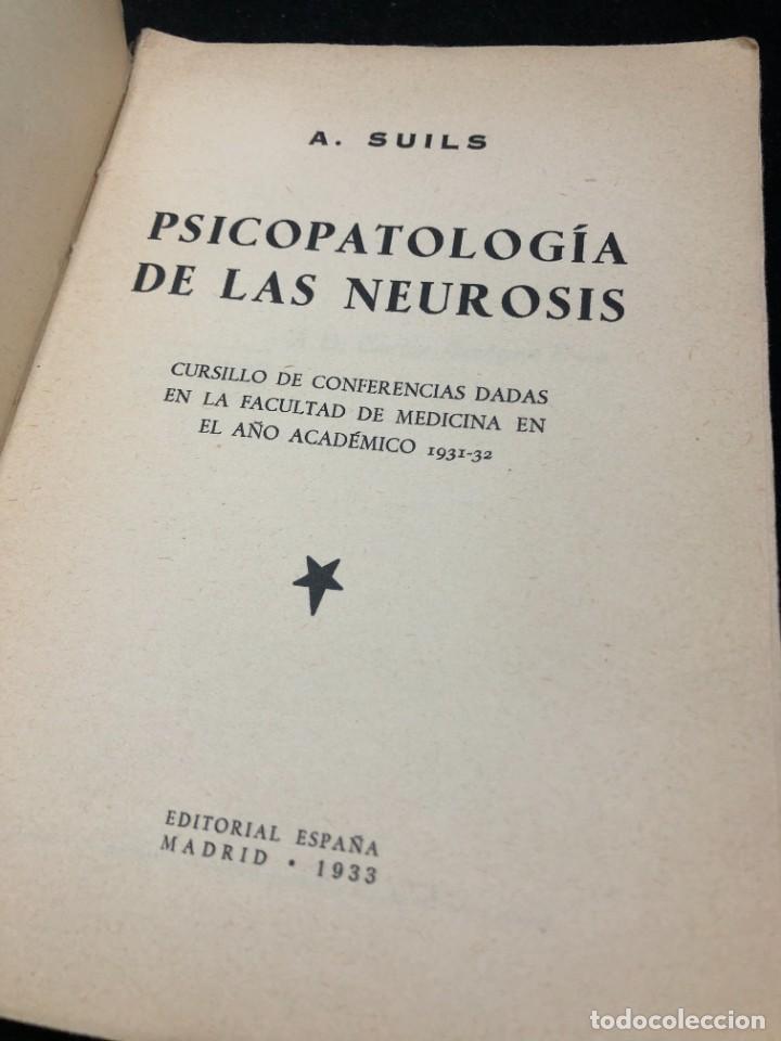 Libros antiguos: Psicopatología De Las Neurosis. Angel Suils Editorial España 1933. Dedicatoria y firma del autor - Foto 4 - 262991785