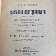 Libros antiguos: LOS ORIGENES DE LA PSICOLOGIA CONTEMPORANEA - D. MERCIER - 1901. Lote 263252885