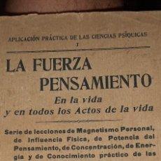 Libros antiguos: LA FUERZA PENSAMIENTO EN LA VIDA Y EN TODOS LOS ACTOS DE LA VIDA. PARIS 1911. Lote 267821774
