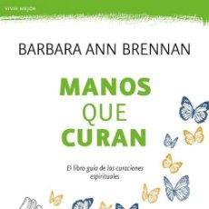 Libros antiguos: MANOS QUE CURAN. - BRENNAN, BARBARA ANN.. Lote 267865764