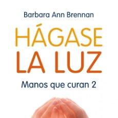Libros antiguos: HÁGASE LA LUZ. - BRENNAN, BARBARA ANN.. Lote 267865769