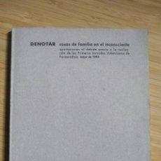 Libros antiguos: DENOTAR. COSAS DE FAMILIA EN EL INCONSCIENTE - VVAA. Lote 268727054