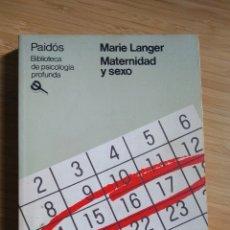 Libros antiguos: MATERNIDAD Y SEXO - MARIE LANGER. Lote 268727569