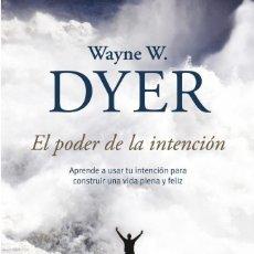 Libros antiguos: EL PODER DE LA INTENCIÓN. - DYER, WAYNE W... Lote 269052263