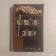 Libros antiguos: LO INCONSCIENTE Y EL CRIMEN. VÁZQUEZ ZAMORA, R./ HIDALGO, MANUEL. Lote 270931178
