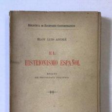 Libros antiguos: EL HISTRIONISMO ESPAÑOL. ENSAYO DE PSICOLOGÍA POLÍTICA. - LUIS ANDRÉ, ELOY.. Lote 271071558