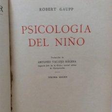Libros antiguos: COLECCION LABOR Nº 109, AÑO 1932, PSICOLOGIA DEL NIÑO POR ROBERT GAUPP, TRADUCION ANTONIO VALLEJO.... Lote 276021963